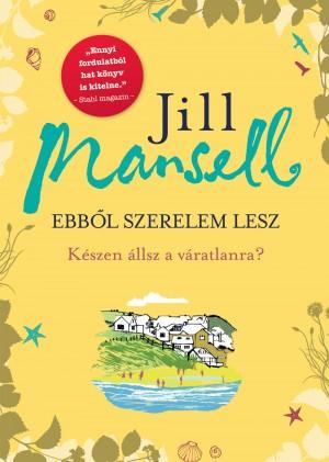 Jill Mansell - Ebb�l szerelem lesz