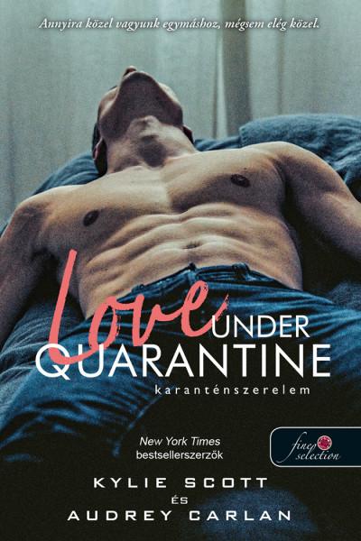 Audrey Carlan - Kylie Scott - Love Under Quarantine - Karanténszerelem