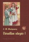 Lucy Maud Montgomery - V�ratlan utaz�s 1.