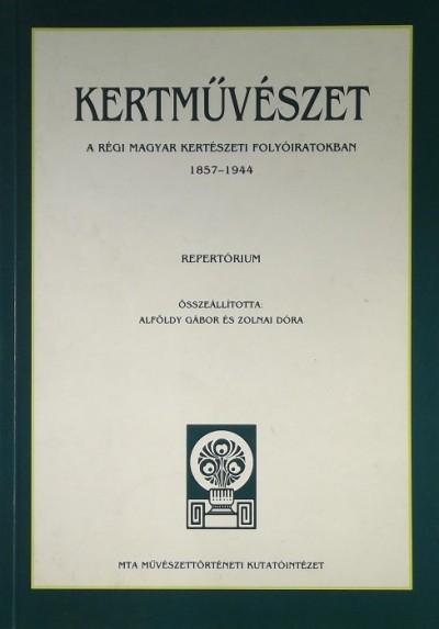 Alföldy Gábor  (Összeáll.) - Zolnai Dóra  (Összeáll.) - Kertművészet a régi magyar folyóiratokban