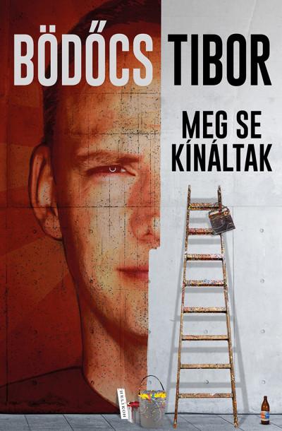 Bödőcs Tibor - Meg se kínáltak