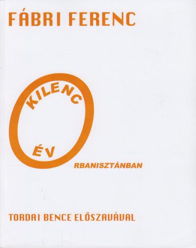 Fábri Ferenc - Kilenc év Orbanisztánban