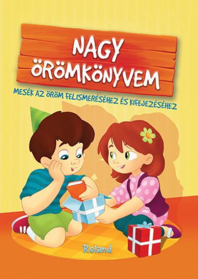 Halász-Szabó Klaudia - Sarkady-Filák Éva - Nagy örömkönyvem