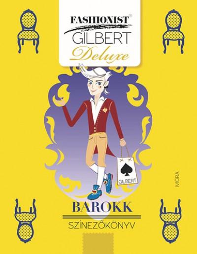 Lonovics Zoltán - Fashionist Gilbert - Barokk színezőkönyv