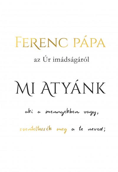Ferenc Pápa - Mi Atyánk