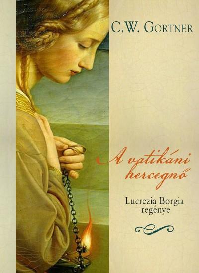 C. W. Gortner - A vatikáni hercegnő