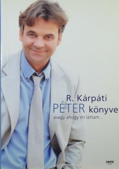 R. Kárpáti Péter - R. Kárpáti Péter könyve