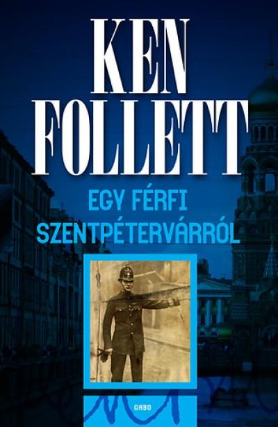 Ken Follett - Egy férfi Szentpétervárról