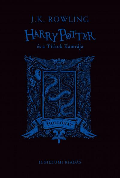 J. K. Rowling - Harry Potter és a Titkok Kamrája - Hollóhátas kiadás