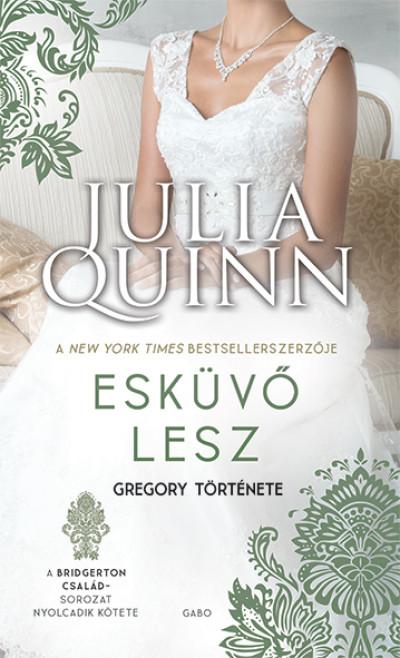 Julia Quinn - Esküvő lesz - Gregory története