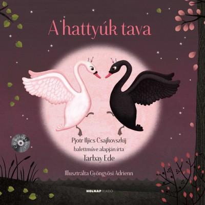 Tarbay Ede - A hattyúk tava -CD melléklettel