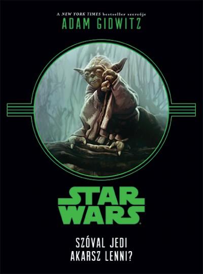 Adam Gidwitz - Star Wars - Szóval Jedi akarsz lenni?