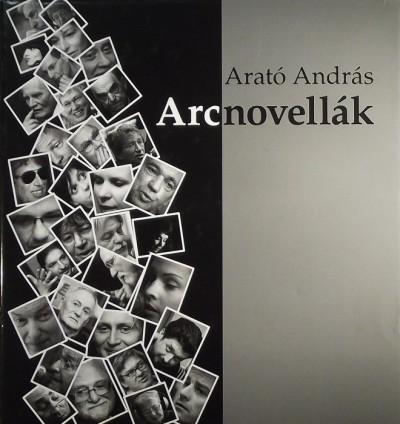 Arató András - Arcnovellák