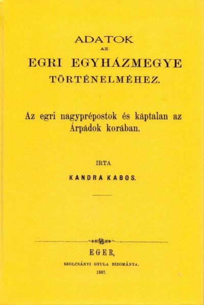 Kandra Kabos - Az egri nagyprépostok és a káptalan az Árpádok korában