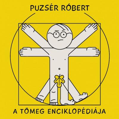 Puzsér Róbert - A tömeg enciklopédiája