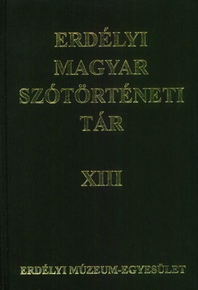 SZABÓ T. ATTILA, FAZEKAS EMESE (FŐSZERK. - ERDÉLYI MAGYAR SZÓTÖRTÉNETI TÁR XIV.