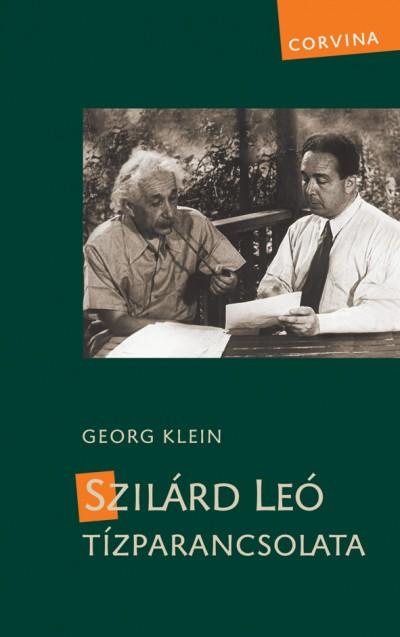 Georg Klein - Szilárd Leó tízparancsolata