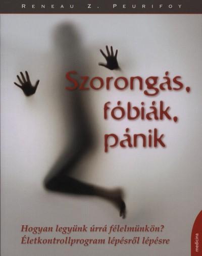 Renau Z. Peurifoy - Szorongás, fóbiák, pánik