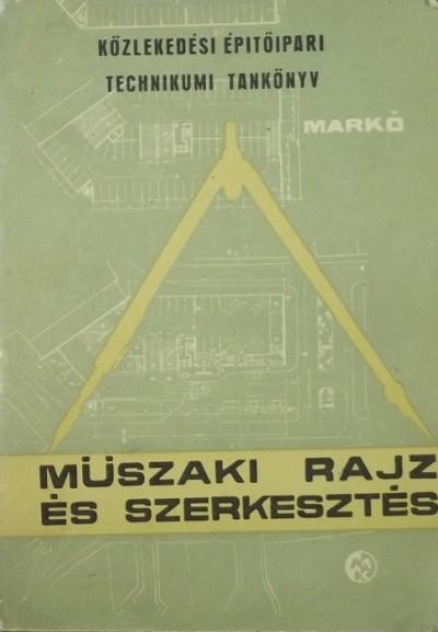 Markó Iván - Műszaki rajz és szerkesztés