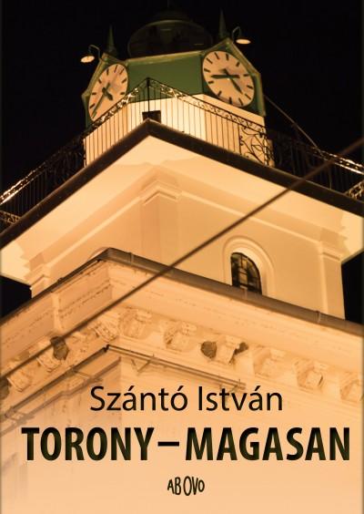 Szántó István - Torony - magasan