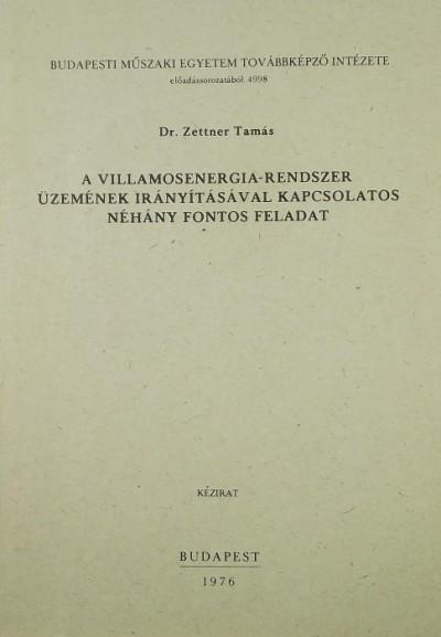 Dr. Zettner Tamás - A villamosenergia-rendszer üzemének irányításával kapcsoaltos néhány fontos feladat