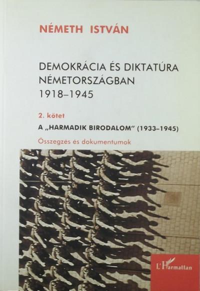 Németh István - Demokrácia és diktatúra Németországban 1918-1945 2. kötet