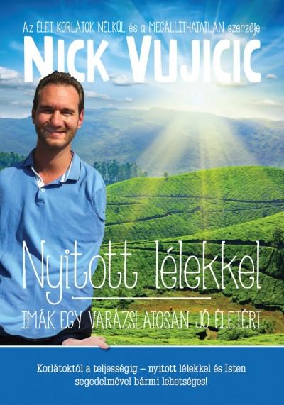 Nick Vujicic - Nyitott lélekkel