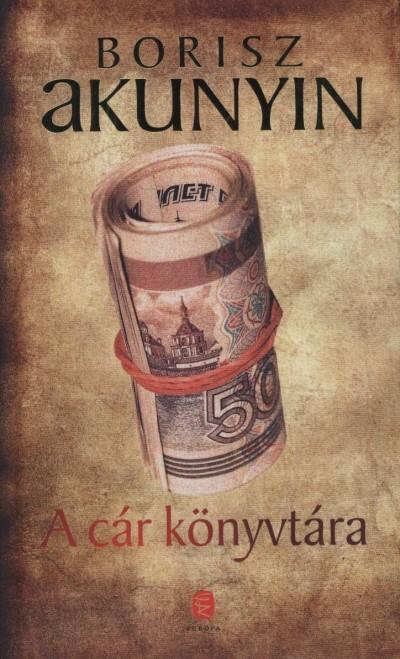 Borisz Akunyin - A cár könyvtára