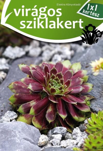Szögi Mihály - Virágos sziklakert - 1x1 kertész