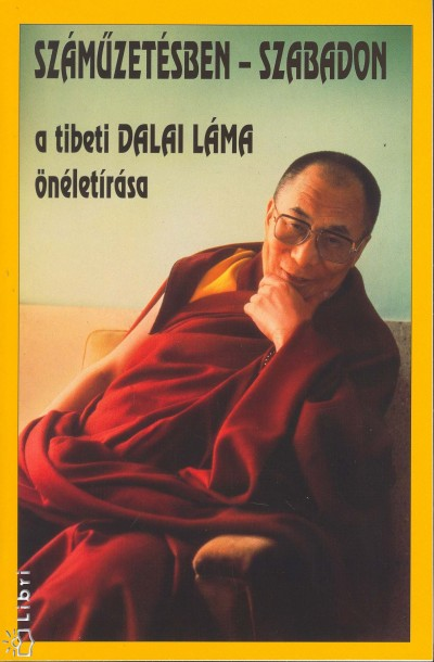 Őszentsége A Xiv. Dalai Láma - Sári László  (Szerk.) - Száműzetésben - szabadon