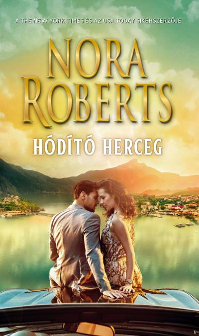 Nora Roberts - Hódító Herceg