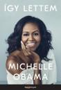 Michelle Obama - Így lettem