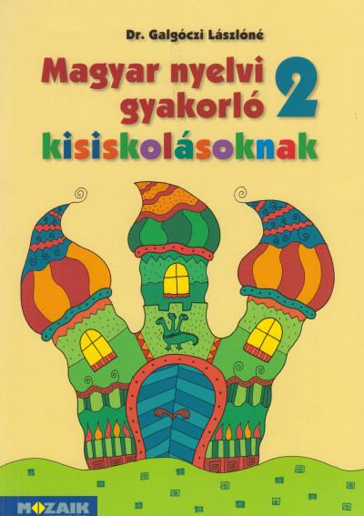 Galgóczi Lászlóné - Magyar nyelvi gyakorló kisiskolásoknak 2.