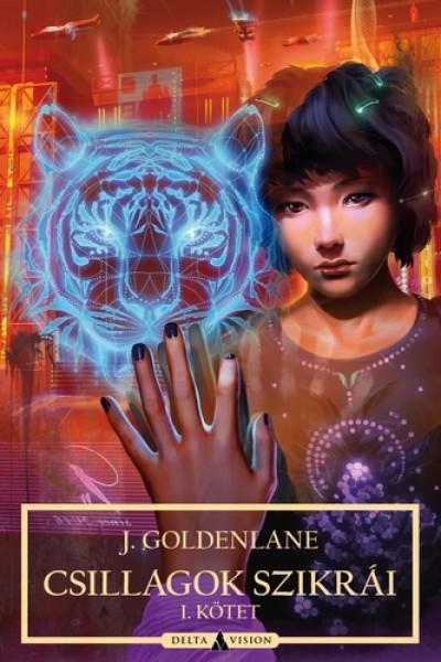J. Goldenlane - Csillagok szikrái - I. kötet