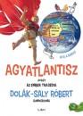 Dolák-Saly Róbert - Agyatlantisz, avagy az ember tragédia