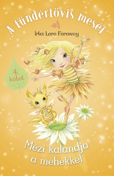 Lara Faraway - A tündértövis meséi - Mézi kalandja a méhekkel