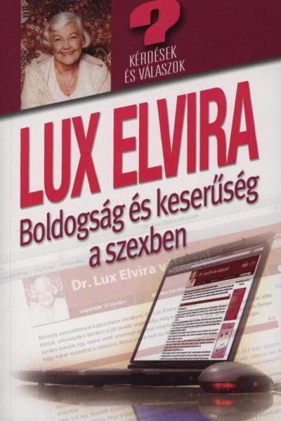 Lux Elvira - Boldogság és keserűség a szexben
