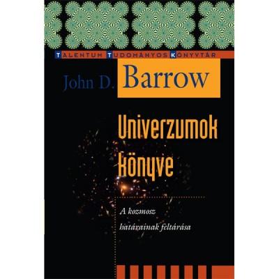 John D. Barrow - Univerzumok könyve