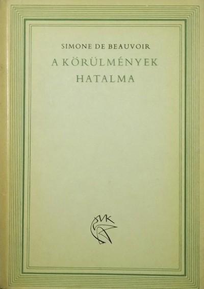 Simone De Beauvoir - A körülmények hatalma