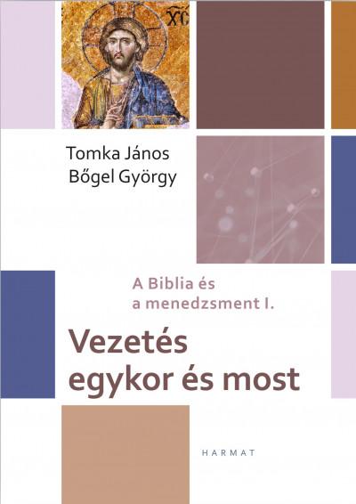 Bőgel György - Tomka János - Vezetés egykor és most