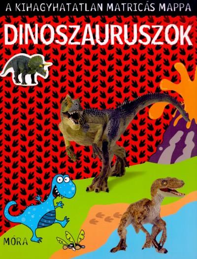 Karen Morrison  (Összeáll.) - Matt Norris  (Összeáll.) - Dinoszauruszok - A kihagyhatatlan matricás mappa
