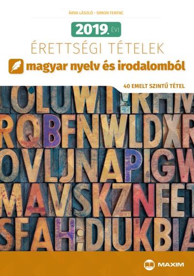 Árva László - Simon Ferenc - 2019. évi érettségi tételek magyar nyelv és irodalomból