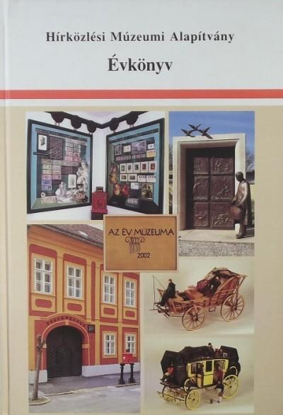 Bartók Ibolya  (Szerk.) - Hírközlési Múzeum Alapítvány Évkönyv 2003-2004