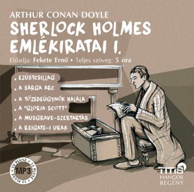 Sir Arthur Conan Doyle - Fekete Ernő - Sherlock Holmes emlékiratai I. - Hangoskönyv
