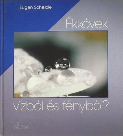 Egon Scheible - Ékkövek vízből és fényből?