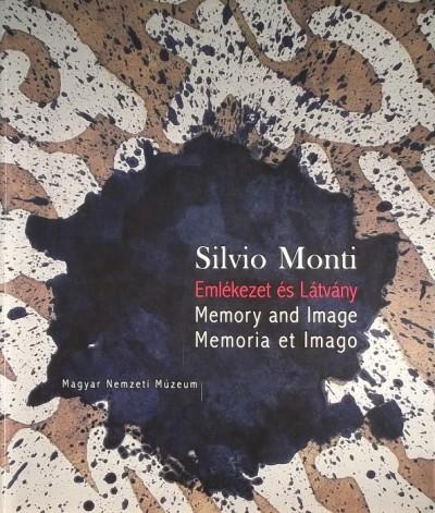 Csorba László - Lorenzo Mortara - Simonffy Márta - Szőcs Géza - Silvio Monti - Emlékezet és Látvány