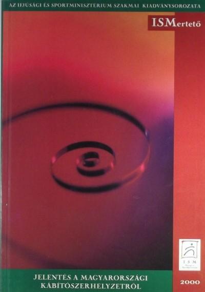 - Jelentés a magyarországi kábítószerhelyzetről - 2000