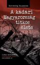 Borvendég Zsuzsanna - A kádári Magyarország titkos élete