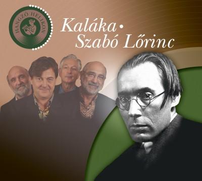 Szabó Lőrinc - Kaláka - Kaláka - Szabó Lőrinc