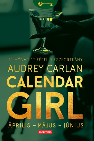 Audrey Carlan - Calendar Girl - Április - Május - Június